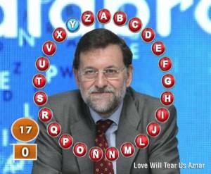 Rajoy tiene la culpa de todo. No lo pienses locálmente. Todo.